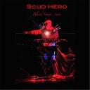 Scud Hero - Mon Amour