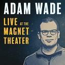 Adam Wade - Robert and the Silver Fox Pt 2 Live