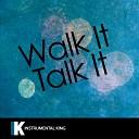 Walk It Talk It (In the Style of Migos feat. Drake) [Karaoke Version]