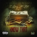 S Deezy tha Truth - Know That