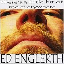 Ed Englerth - Nothing Seems Right Anymore