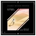 Ali Bakgor feat Tony B - Love the Way Feat Tony B