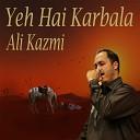 Ali Kazmi - Haye Aagaya Alam