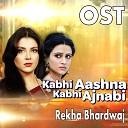 Rekha Bhardwaj - Kabhi Aashna Kabhi Ajnabi From Kabhi Aashna Kabhi Ajnabi
