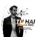 Pym Shishir Bhanot - Tu Hai House Mix
