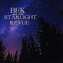 Bek and the Starlight Revue - Even If