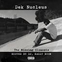 Dek Nucleus - One Man Mission