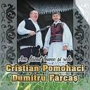 Cristian Pomohaci Dumitru Farcas - Vai de mine ce i pe aici