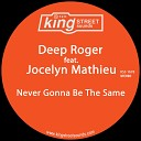 Deep Roger feat Jocelyn Mathieu - Never Gonna Be The Same