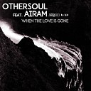 OtherSoul feat Roberto Cantero - When The Love Is Gone Original Sax Mix
