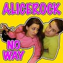 Alice Rock - No Way