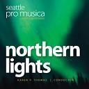 Seattle Pro Musica Karen P Thomas - Latvian Carols Ai Nama M mi a The Christmas Season