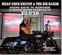 Mean Gene Kelton The Die Hards - Goign Back To Memphis