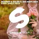 Redondo & Bolier feat. She Keeps Bees - Every Single Piece ( Dj ...