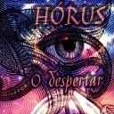 Horus - O Despertar