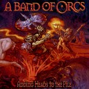 A Band of Orcs - 04. Of Broken Chains & Shattered Skulls