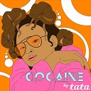 Tata - Cocaine