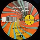 HIGLAND GAL - I Want To Be Free Club Mix