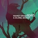 Mahmut Orhan & Colonel Bagshot - The 6 Days (Dirty Nano Remix)