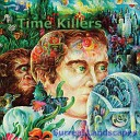 Time Killers - Cracked into the Night