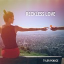 Tyler Pearce - Reckless Love