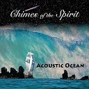 Acoustic Ocean - Chimes of the Spirit