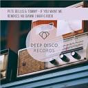Pete Bellis Tommy - I Was Loving You Dophamean Remix