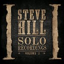 Steve Hill - I Want You to Love Me