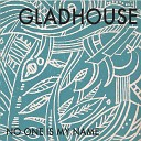 Gladhouse - Slow Down