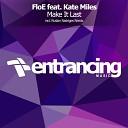 Trance Century Radio TranceFresh 195 - FloE ft Kate Miles Make It Last Ruslan Radriges Edit