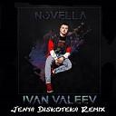 Ivan Valeev - Novella (Dj Amor Remix) (VIPMP3.ME)