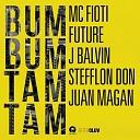 FUTURE J BALVIN STEFFLON DON JUAN MAGAN MC FIOTI - BUM BUM TAM TAM JAX JONES ALTERNATIVE EDIT