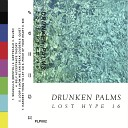 Drunken Palms - Piece of Your Heart