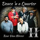 Deuce n a Quarter - Going Down