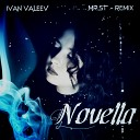 IVAN VALEEV - IVAN VALEEV - Novella (Mr.ST remix)