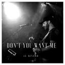 Al Rivero - Don t You Want Me