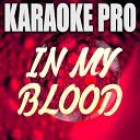 Karaoke Pro - In My Blood (Originally Performed by Shawn Mendes) (Karaoke Version)