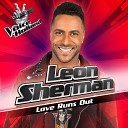 Leon Sherman - Love Runs Out (From The Voice Of Holland 7)