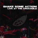 Shake Some Action - What You Want Me To Do