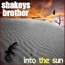 Shakeys Brother - Quiet Life
