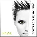 Mai - Dreaming Out Loud