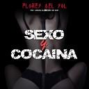 Flores Del Sol feat Carlito la Melodia del Beat - Sexo y Cocaina
