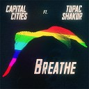 Capital Cities - Breathe Pink Floyd Cover Feat Tupac Shakur