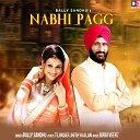 Bally Sandhu - Nabhi Pagg