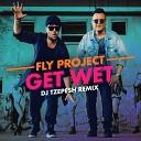 Get Wet (DJ Tzepesh Remix)