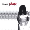 Seven Daze - Never Say