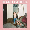 Hard Fabric - It s Just a Matter of Getting up and Actually Doing It