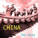 Bao Wong - Great Wall of China Original Track