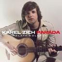 Karel Zich - rl m Na Tv j St n