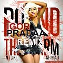 Nicki Minaj - Pound The Alarm (DJ Igor PradA